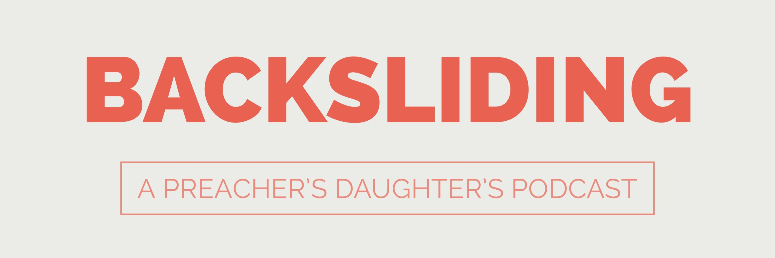 Backsliding - A Preachers Daughters Podcast